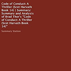 Summary and Analysis of Brad Thor's Code of Conduct: A Thriller (Scot Harvath: Book 14)
