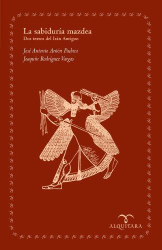 La Sabiduria Mazdea. Dos Textos del Iran Antiguo (Spanish Edition) [Joaquin Rodriguez Vargas] (Tapa Blanda)