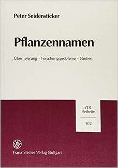 Book Pflanzennamen. Uberlieferung - Forschungsprobleme - Studien (Zeitschrift Fur Dialektologie Und Linguistik - Beihefte (Zdl-b)) (German Edition)