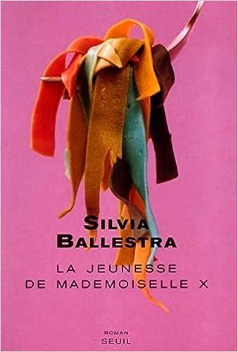 Amazon Fr La Jeunesse De Mademoiselle X Silvia Ballestra