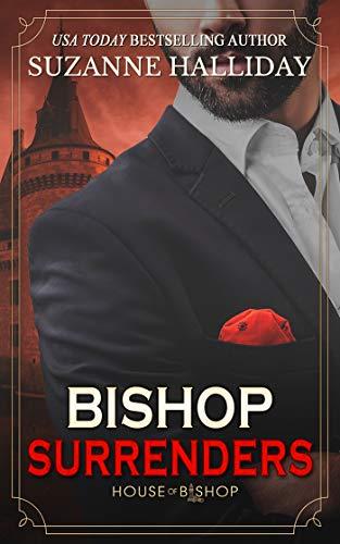 Bishop Surrenders (House of Bishop Book 4) (Kelly Rae Kindle Books)
