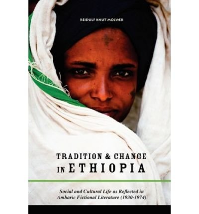 Tradition & Change in Ethiopia: Social and Cultural Life as Reflected in Amharic Fictional Literature (1930-1974) (Paperback) - Common