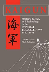 Kaigun: Strategy, Tactics, and Technology in the Imperial Japanese Navy, 1887-1941