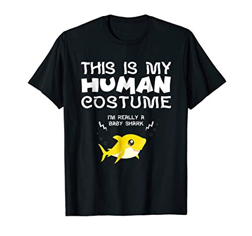 This Is My Human Costume I'm Really a Baby Shark T Shirt