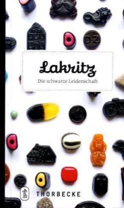 Lakritz: Die schwarze Leidenschaft