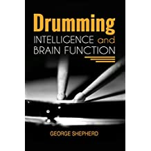 Drumming, Intelligence and Brain Function