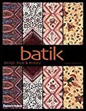 img - for Batik: Design, Style & History: Design, Style and History by Fiona G. Kerlogue (2004-10-11) book / textbook / text book