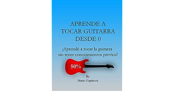 APRENDE A TOCAR GUITARRA DESDE 0: ¡Aprende a tocar la guitarra sin ...