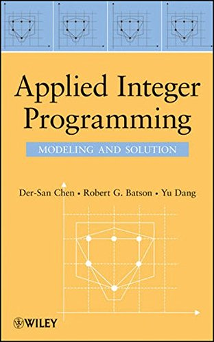 Applied Integer Programming  Modeling And Solution