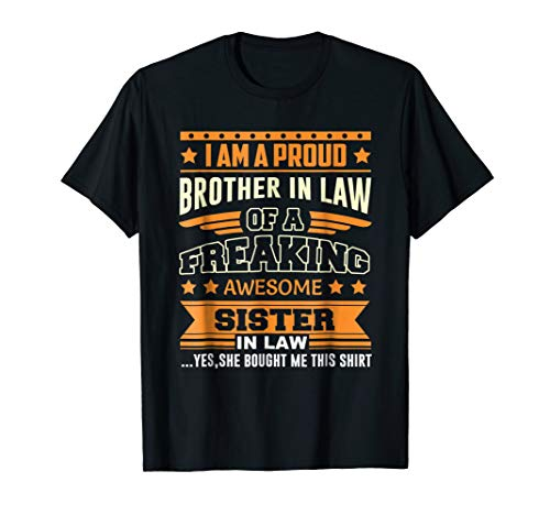 Proud Brother In Law of Freaking Awesome Sister Funny Gift