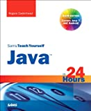 Sams Teach Yourself Java in 24 Hours (Covering Java 7 and Android) (Sams Teach Yourself in 24 Hours)