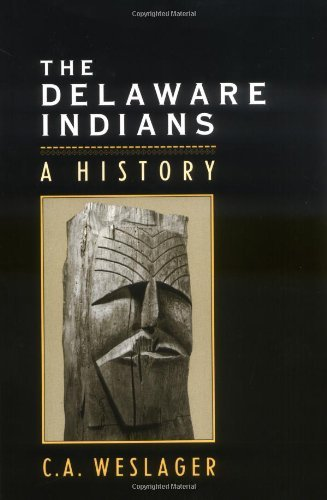 The Delaware Indians: A History by Professor C. A. Weslager - Shopping Delaware Mall