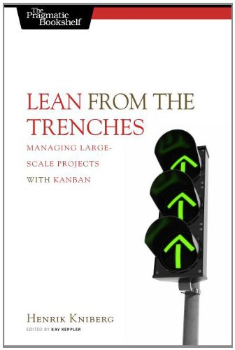 [PDF] Lean from the Trenches: Managing Large-Scale Projects with Kanban Free Download | Publisher : Pragmatic Bookshelf | Category : Business | ISBN 10 : 1934356859 | ISBN 13 : 9781934356852