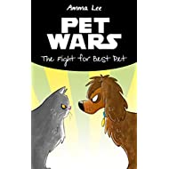Pets War: The Fight for Best Pet (Animal books for kids 9-12)