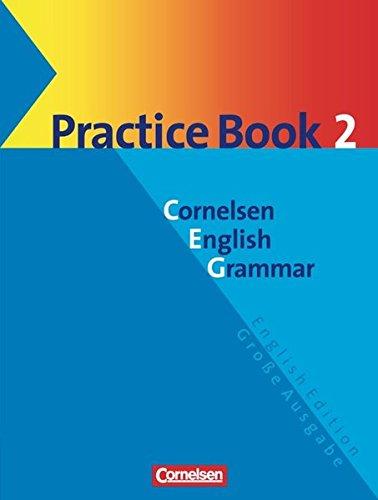 Cornelsen English Grammar Große Ausgabe und English Edition: Practice Book 2