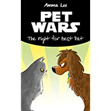 Pet Wars: The Fight for Best Pet (Animal books for kids 9-12 Book 1)