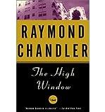 [High Window] [by: Raymond Chandler]