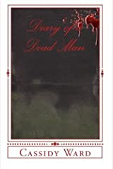 Diary of a Dead Man by Cassidy Ward (2011-05-09) Paperback