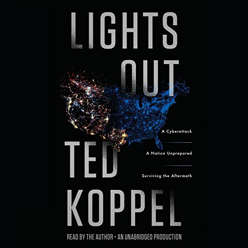 Lights Out: A Cyberattack, A Nation Unprepared,