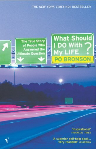 Read Online What Should I Do With My Life? by Bronson, Po (2004) Paperback pdf epub