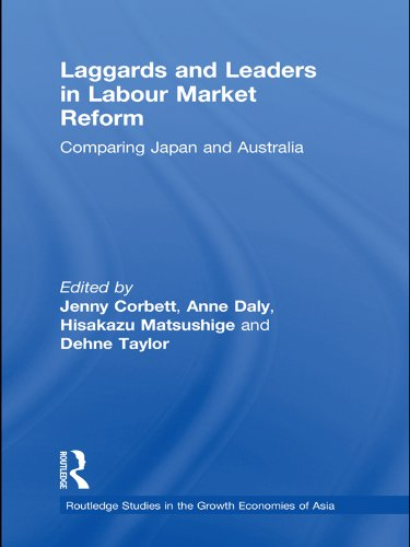 Download Laggards and Leaders in Labour Market Reform: Comparing Japan and Australia (Routledge Studies in the Growth Economies of Asia) Pdf