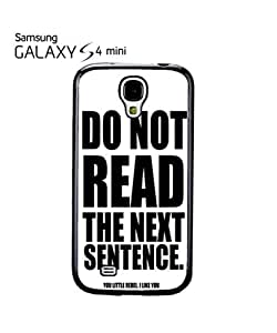 Do Not Read The Next Sentence Mobile Cell Phone Case Samsung Galaxy S4 Mini White