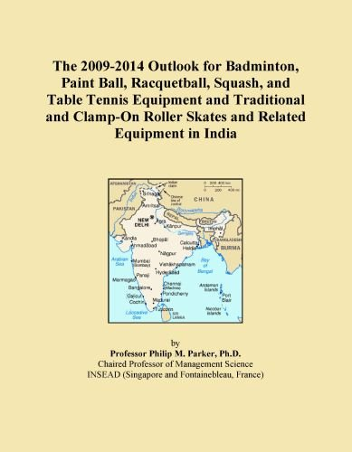 The 2009-2014 Outlook for Badminton, Paint Ball, Racquetball, Squash, and Table Tennis Equipment and Traditional and Clamp-On Roller Skates and Related Equipment in India