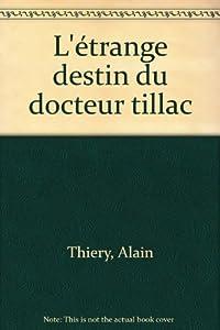 """Afficher """"L'étrange destin du Dr Tillac"""""""