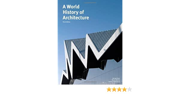 A world history of architecture of michael fazio marian moffett 3rd a world history of architecture of michael fazio marian moffett 3rd third edition on 04 february 2013 amazon books fandeluxe Gallery