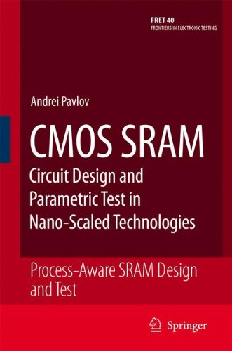 CMOS SRAM Circuit Design and Parametric Test in Nano-Scaled Technologies: Process-Aware SRAM Design and Test (Frontiers in Electronic Testing) by Pavlov Andrei Sachdev Manoj