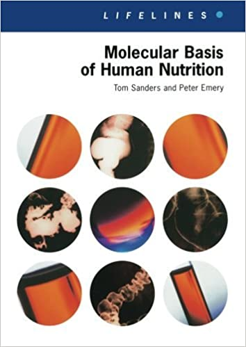 Molecular Basis of Human Nutrition - T. Sanders, P. Emery [PDF]