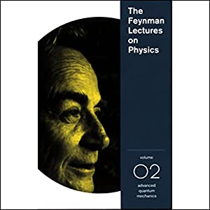 The Feynman Lectures on Physics: Volume 2, Advanced Quantum Mechanics  Lecture