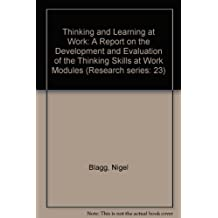 Thinking and Learning at Work: A Report on the Development and Evaluation of the Thinking Skills at Work Modules