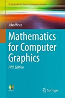 Mathematics for Computer Graphics, 5th Edition Front Cover