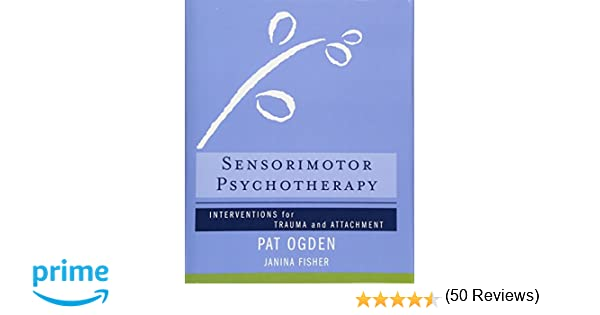 Amazon.com: Sensorimotor Psychotherapy: Interventions for Trauma ...