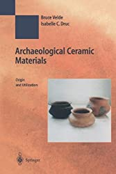 Archaeological Ceramic Materials: Origin and Utilization (Natural Science in Archaeology)