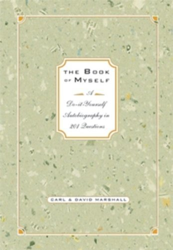 The Book of Myself: A Do-It-Yourself Autobiography in 201 Questions by Marshall, David, Marshall, Carl (1997) Hardcover
