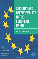 Security and Defence Policy in the European Union (The European Union Series)