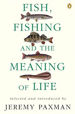 Fish, Fishing and the Meaning of Life (English Edition) eBook ...