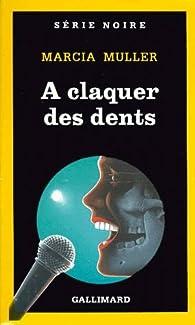 Book's Cover ofA claquer des dents