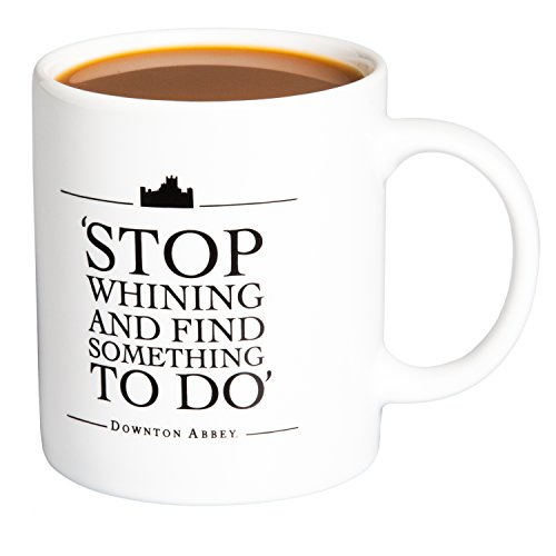Downton Abbey - Stop Whining and Find Something to Do Ceramic Coffee Mug