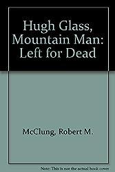 Hugh Glass, Mountain Man: Left for Dead