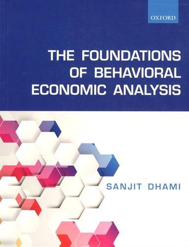 The Foundations of Behavioral Economic Analysis