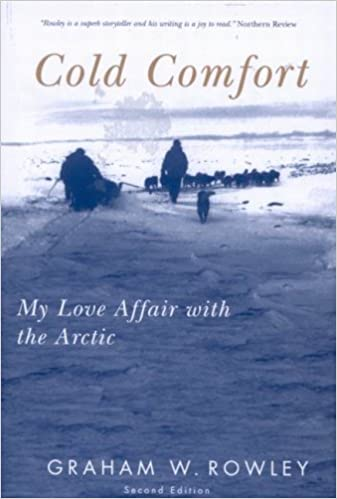 Cold Comfort: My Love Affair With the Arctic (McGill-Queen's Native and Northern Series)