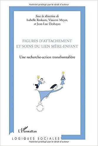 Livre gratuits Figures d'attachement et soins du lien mère-enfant : Une recherche-action transfrontalière pdf ebook