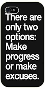 There are only two options: Make progress or make excusees. White over black - iPhone 4 / 4s black plastic case / Life, dreamer's inspirational and motivational quotes