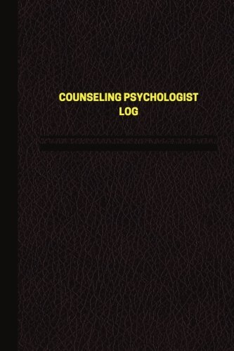 Read Online Counseling Psychologist Log (Logbook, Journal - 124 pages, 6 x 9 inches): Counseling Psychologist Logbook (Brown Cover, Medium) (Unique Logbook/Record Books) ebook