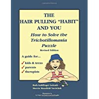 "The Hair Pulling ""Habit"" and You: How to Solve the Trichotillomania Puzzle"