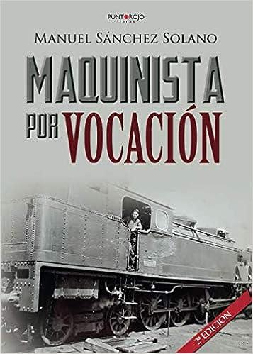Maquinista por vocación: Amazon.es: Sánchez, Manuel: Libros
