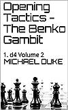 Opening Tactics - The Benko Gambit: 1. D4 Volume 2 (opening Tactics 1. D4)-Michael Duke